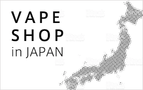 VAPE SHOP in JAPAN